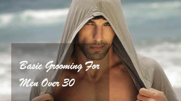Basic Grooming For Men Over 30